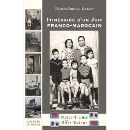 ITINERAIRE D'UN JUIF FRANCO MAROCAIN – Maroc - France/Aller-Retour